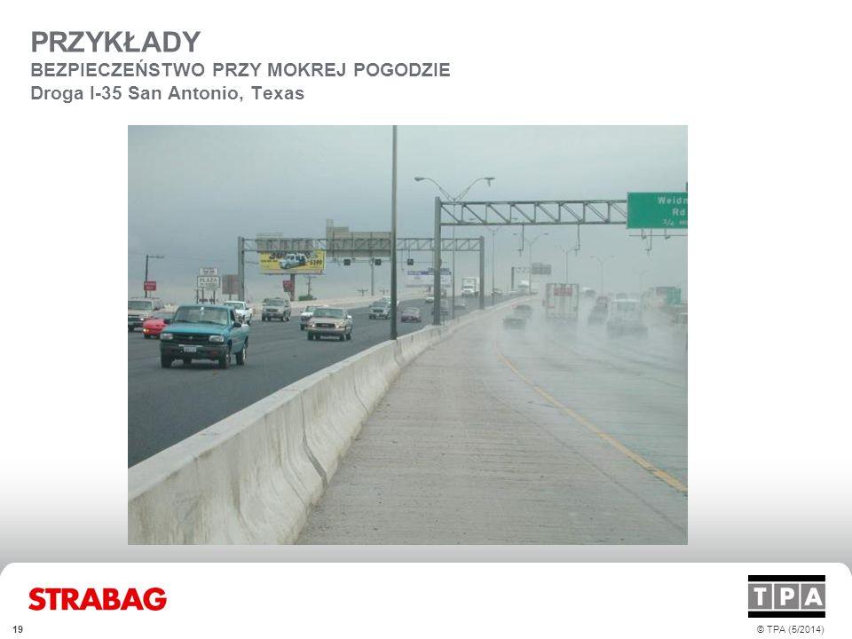 PRZYKŁADY BEZPIECZEŃSTWO PRZY MOKREJ POGODZIE Droga I-35 San Antonio, Texas