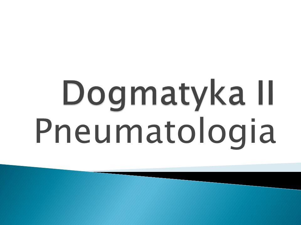 Dogmatyka II Pneumatologia