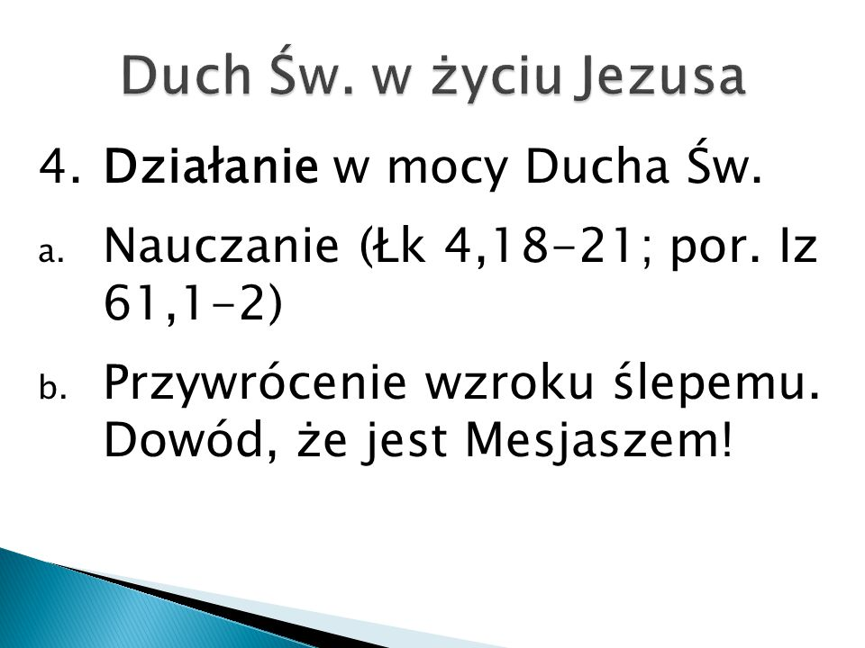 Duch Św. w życiu Jezusa 4. Działanie w mocy Ducha Św.