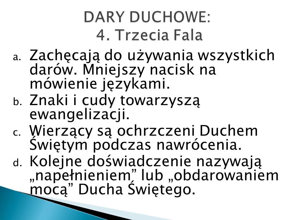 DARY DUCHOWE: 4. Trzecia Fala