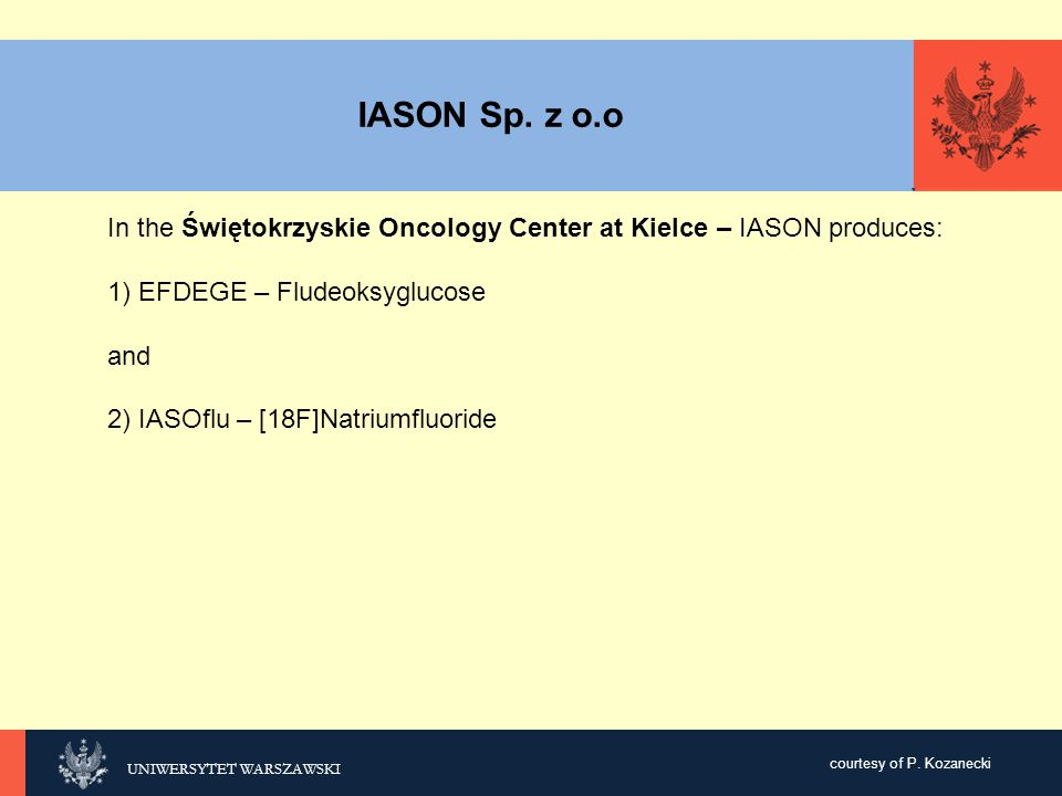 IASON Sp. z o.o In the Świętokrzyskie Oncology Center at Kielce – IASON produces: 1) EFDEGE – Fludeoksyglucose.