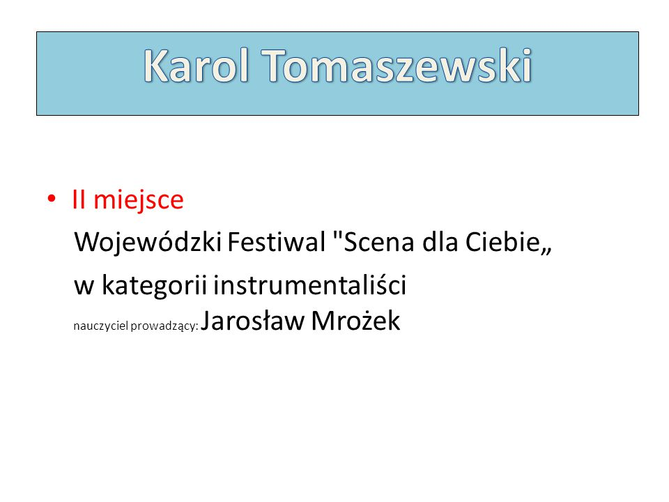 """Karol Tomaszewski II miejsce Wojewódzki Festiwal Scena dla Ciebie"""""""