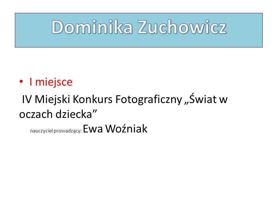 Dominika Zuchowicz I miejsce