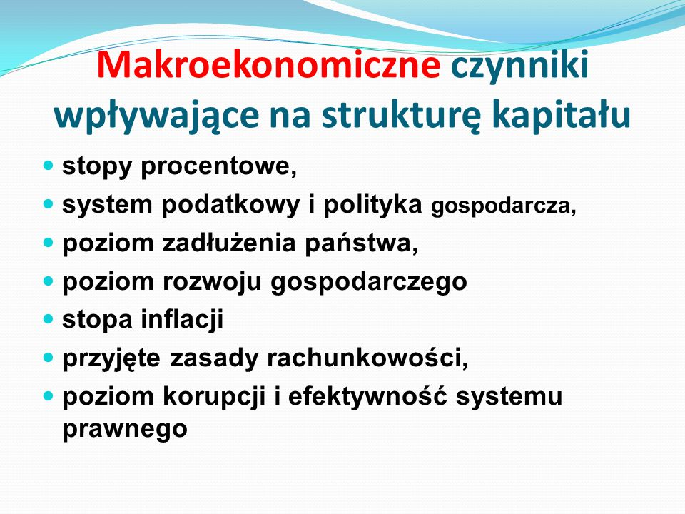 Makroekonomiczne czynniki wpływające na strukturę kapitału