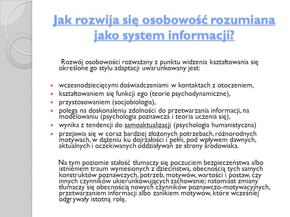 Jak rozwija się osobowość rozumiana jako system informacji