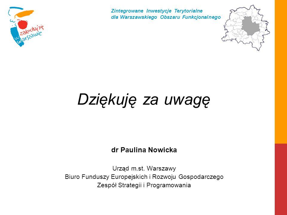 Dziękuję za uwagę dr Paulina Nowicka Urząd m.st. Warszawy