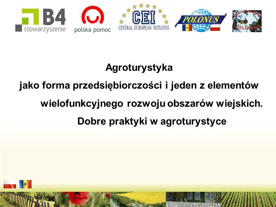 Agroturystyka jako forma przedsiębiorczości i jeden z elementów wielofunkcyjnego rozwoju obszarów wiejskich.