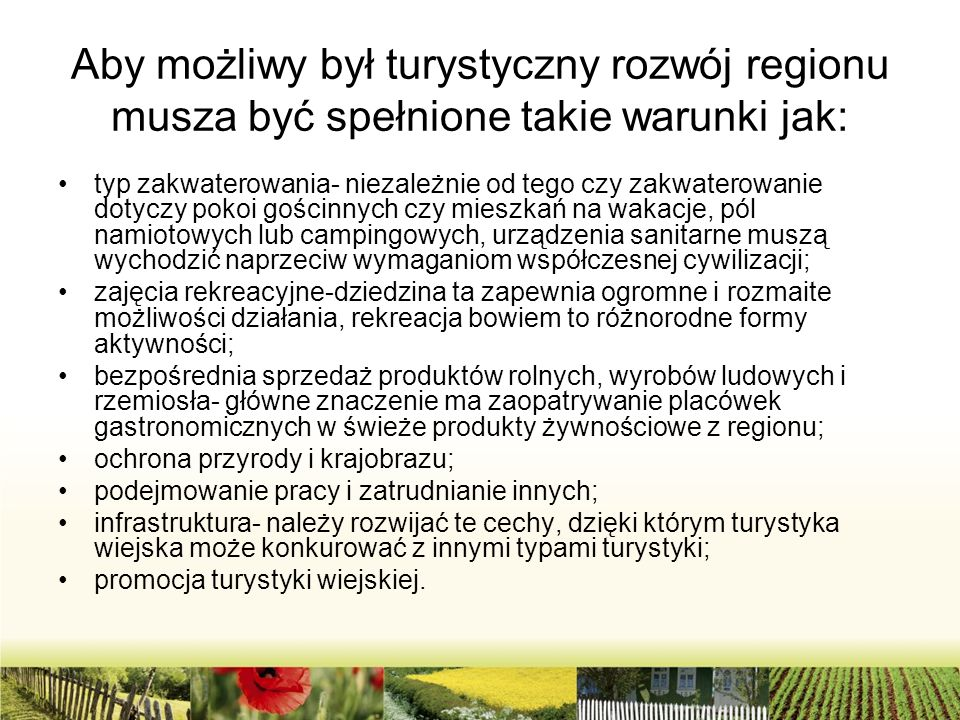 Aby możliwy był turystyczny rozwój regionu musza być spełnione takie warunki jak: