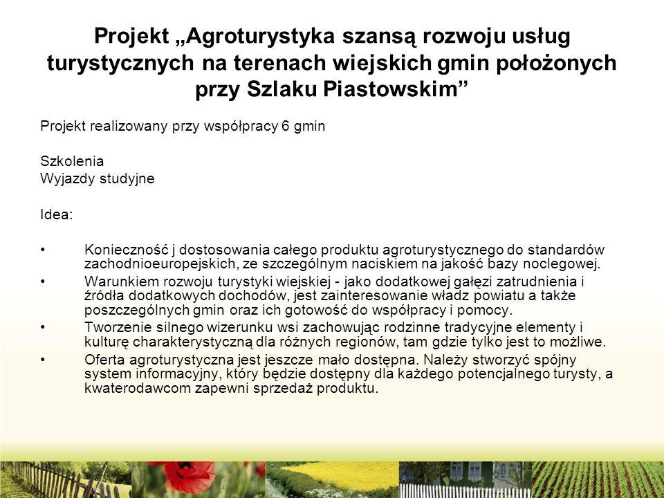 """Projekt """"Agroturystyka szansą rozwoju usług turystycznych na terenach wiejskich gmin położonych przy Szlaku Piastowskim"""