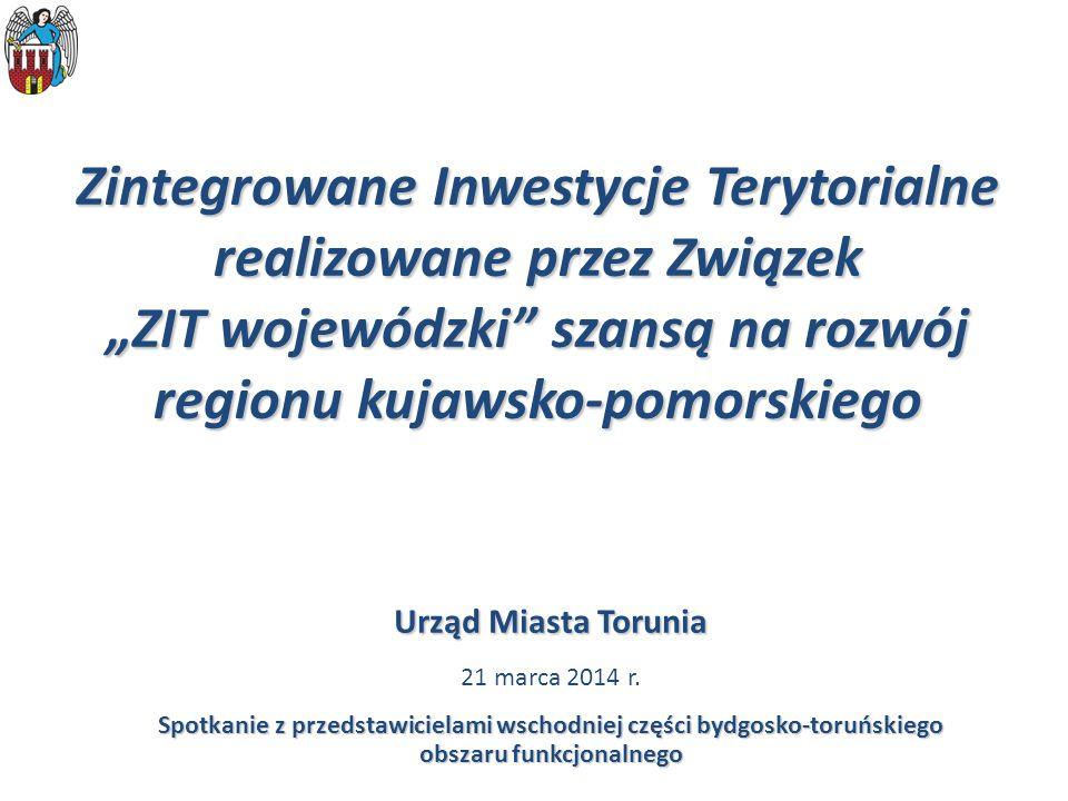 """Zintegrowane Inwestycje Terytorialne realizowane przez Związek """"ZIT wojewódzki szansą na rozwój regionu kujawsko-pomorskiego"""