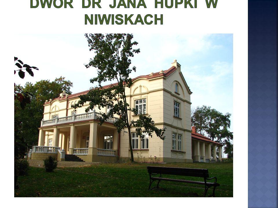 Dwór dr Jana Hupki w Niwiskach