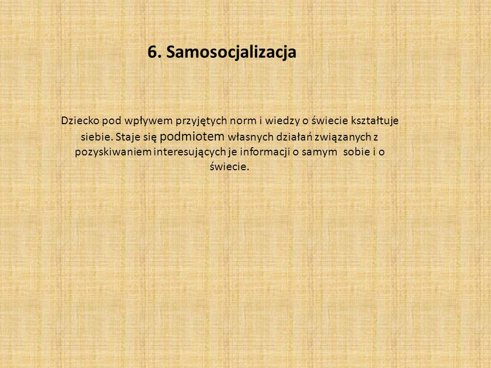 6. Samosocjalizacja