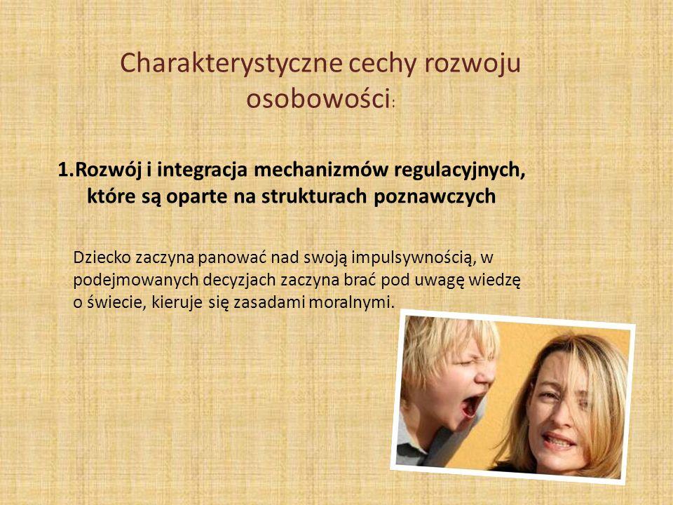 Charakterystyczne cechy rozwoju osobowości: