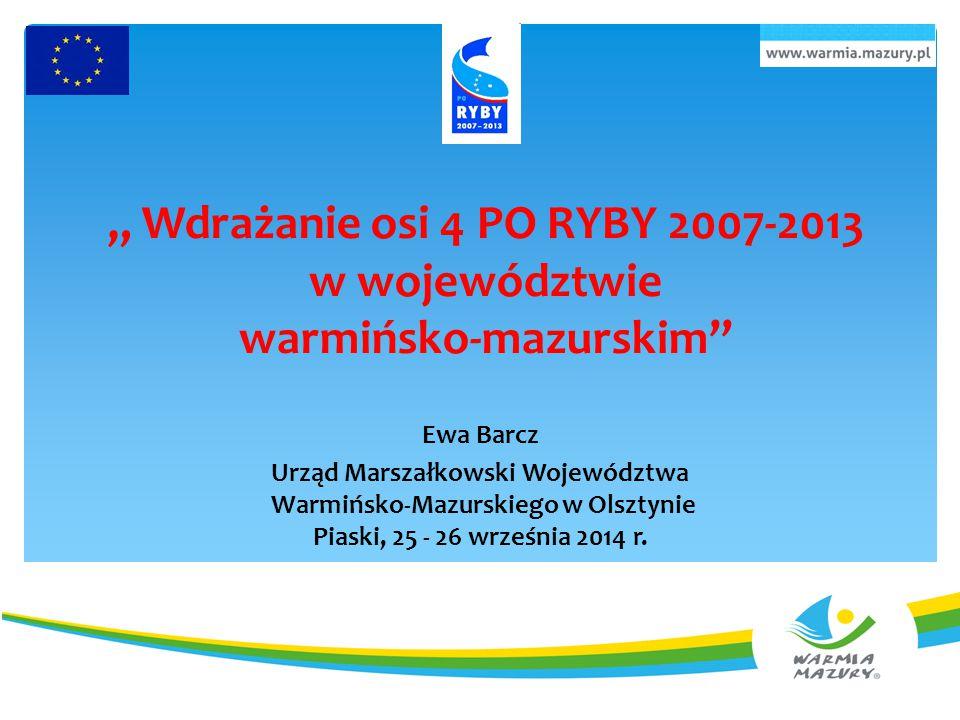 """"""" Wdrażanie osi 4 PO RYBY 2007-2013 w województwie warmińsko-mazurskim"""