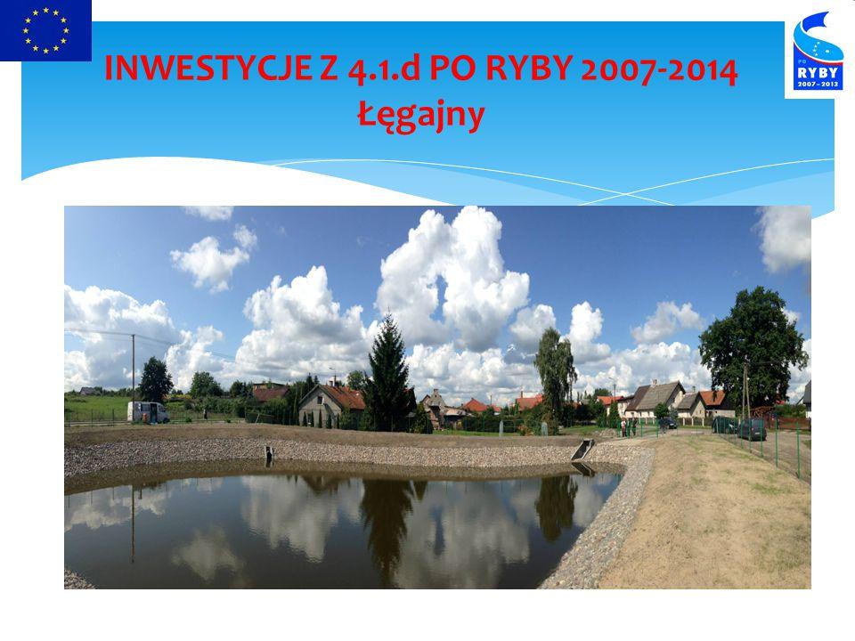 INWESTYCJE Z 4.1.d PO RYBY 2007-2014 Łęgajny