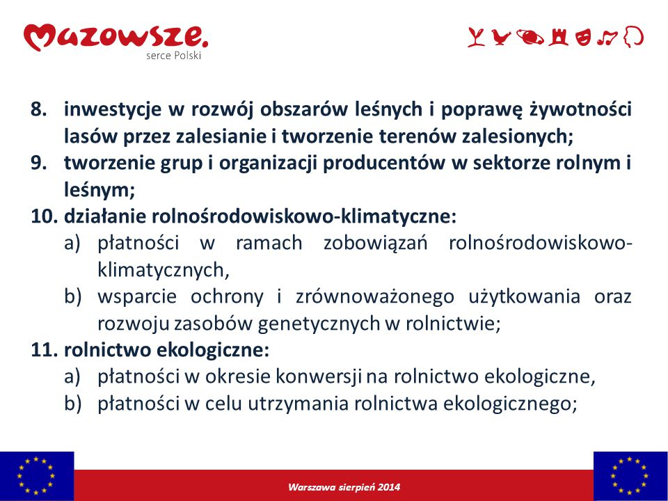tworzenie grup i organizacji producentów w sektorze rolnym i leśnym;