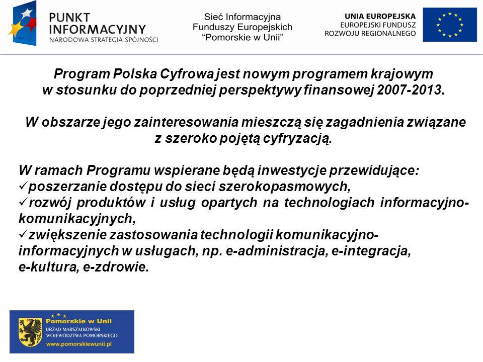 Program Polska Cyfrowa jest nowym programem krajowym w stosunku do poprzedniej perspektywy finansowej 2007-2013.