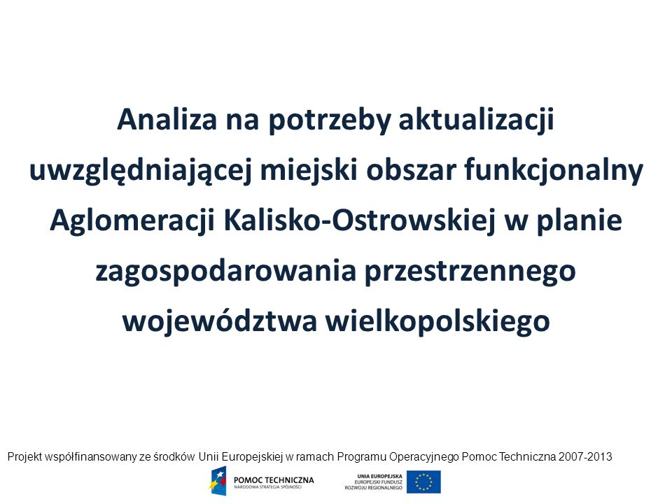 Analiza na potrzeby aktualizacji uwzględniającej miejski obszar funkcjonalny Aglomeracji Kalisko-Ostrowskiej w planie zagospodarowania przestrzennego województwa wielkopolskiego