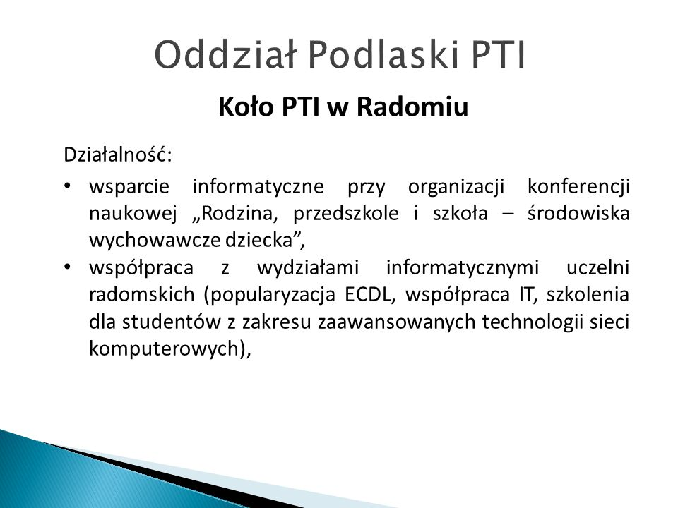Oddział Podlaski PTI Koło PTI w Radomiu Działalność: