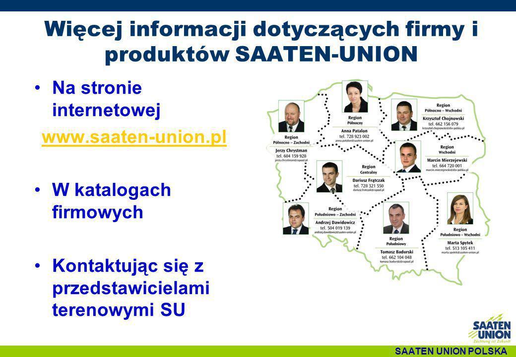Więcej informacji dotyczących firmy i produktów SAATEN-UNION