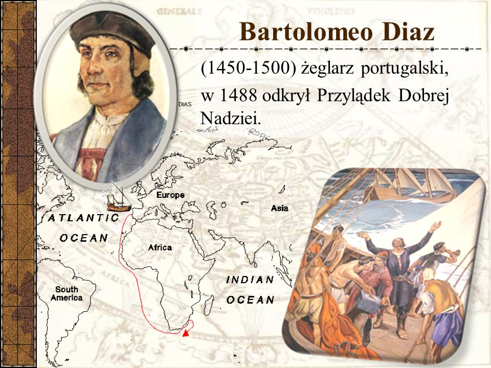 Bartolomeo Diaz (1450-1500) żeglarz portugalski,