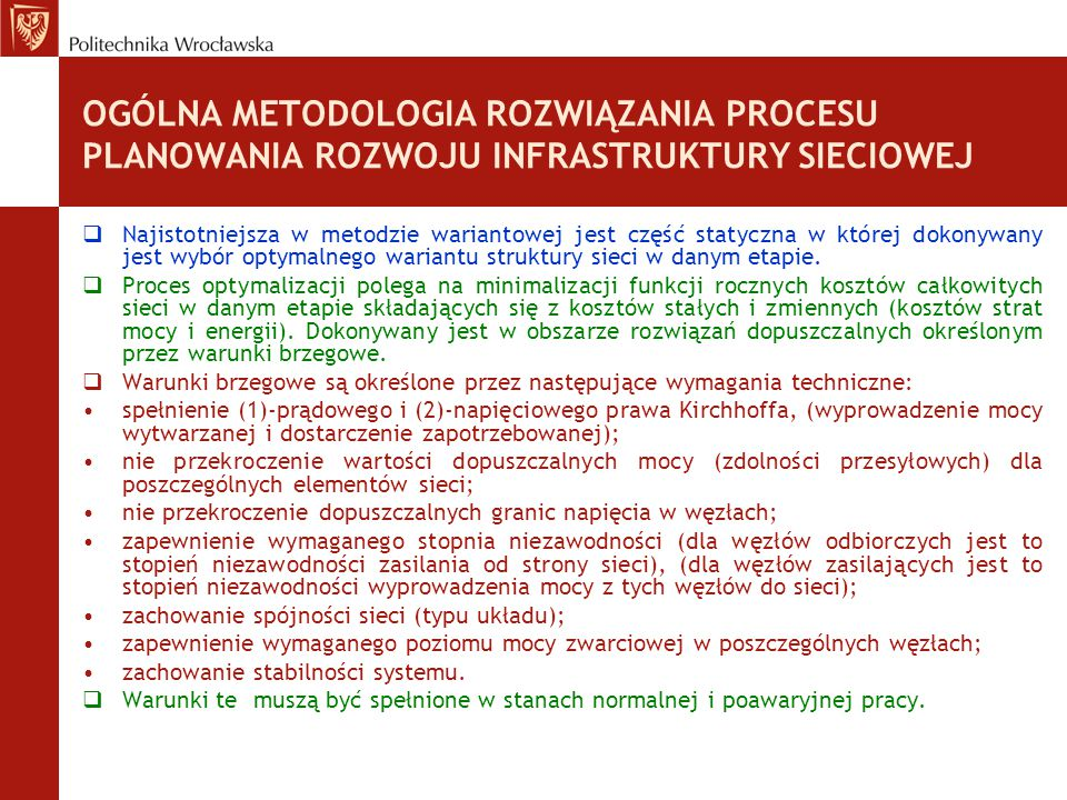 OGÓLNA METODOLOGIA ROZWIĄZANIA PROCESU PLANOWANIA ROZWOJU INFRASTRUKTURY SIECIOWEJ