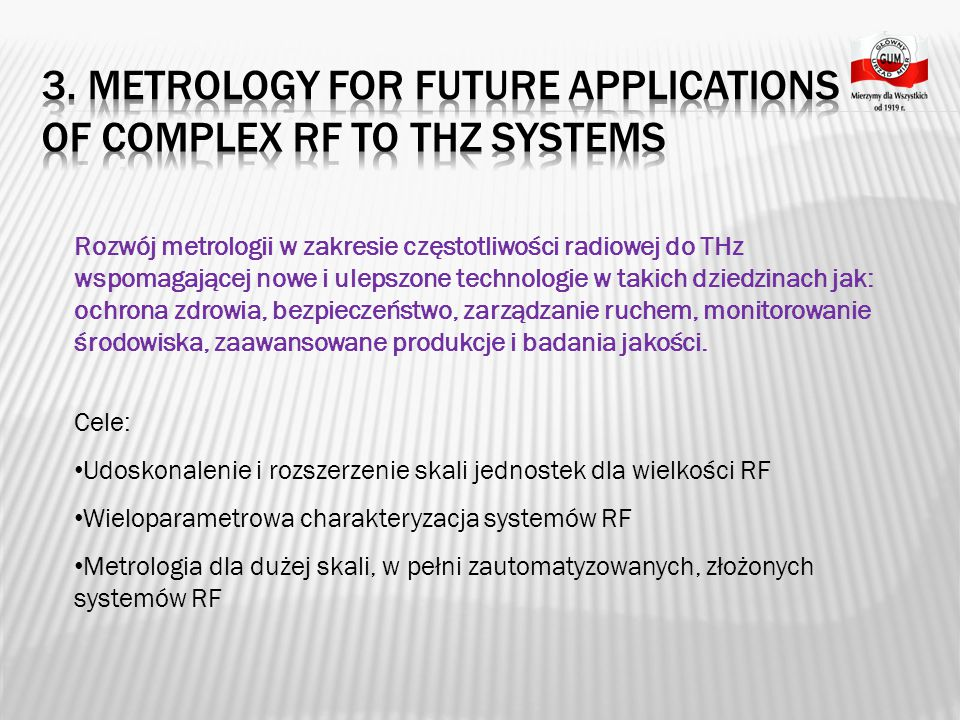 3. Metrology for future applications of Complex RF to THz Systems