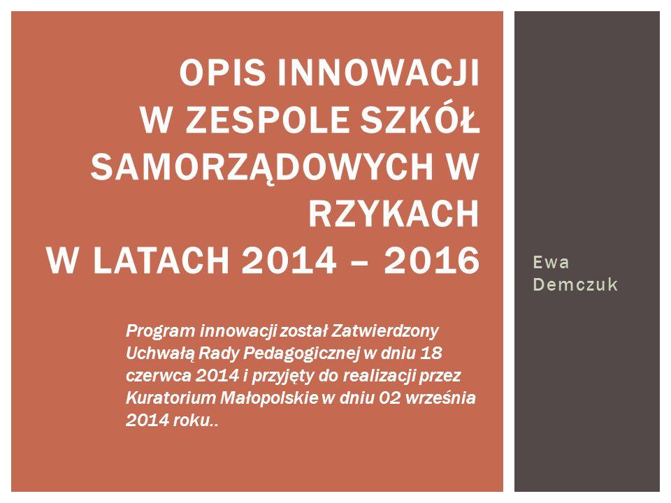 Opis innowacji w Zespole Szkół Samorządowych w Rzykach w latach 2014 – 2016