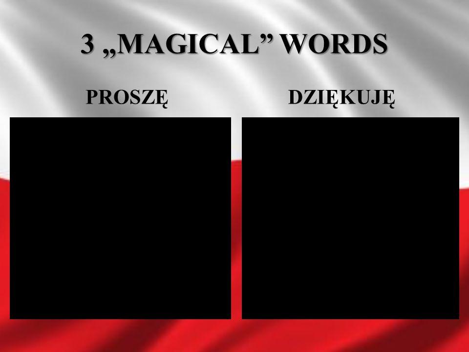 """3 """"MAGICAL WORDS PROSZĘ DZIĘKUJĘ"""