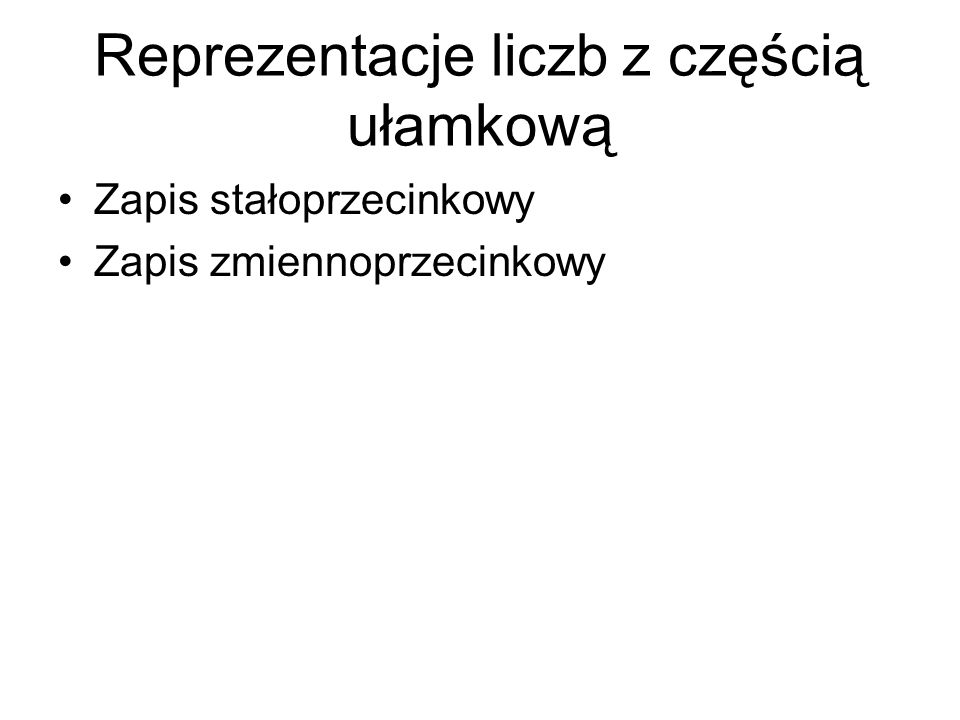 Reprezentacje liczb z częścią ułamkową
