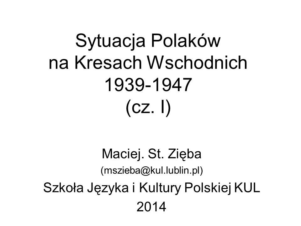 Sytuacja Polaków na Kresach Wschodnich 1939-1947 (cz. I)