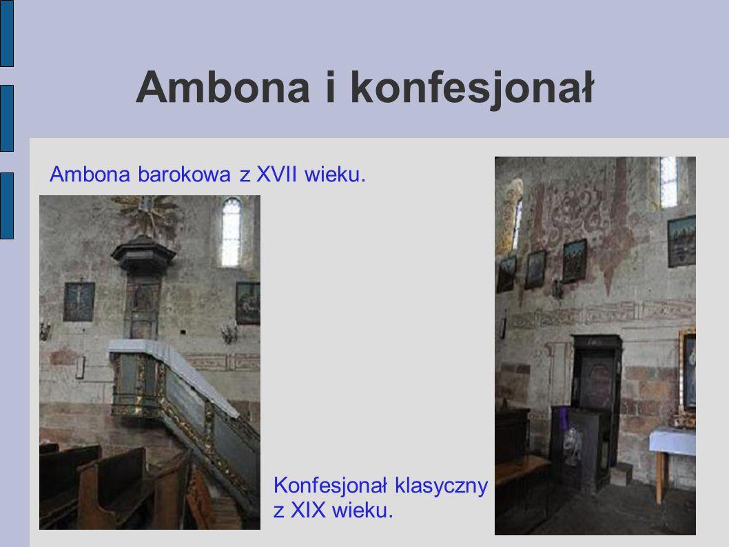 Ambona i konfesjonał Ambona barokowa z XVII wieku.