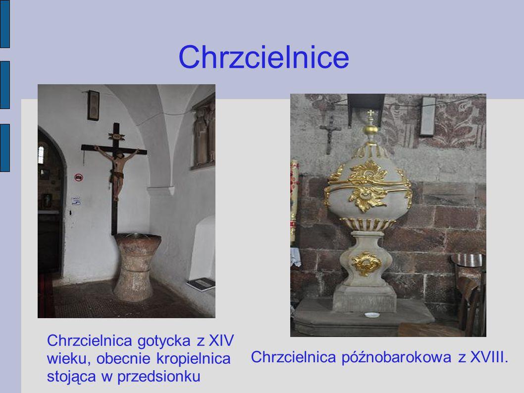 Chrzcielnice Chrzcielnica gotycka z XIV wieku, obecnie kropielnica stojąca w przedsionku.