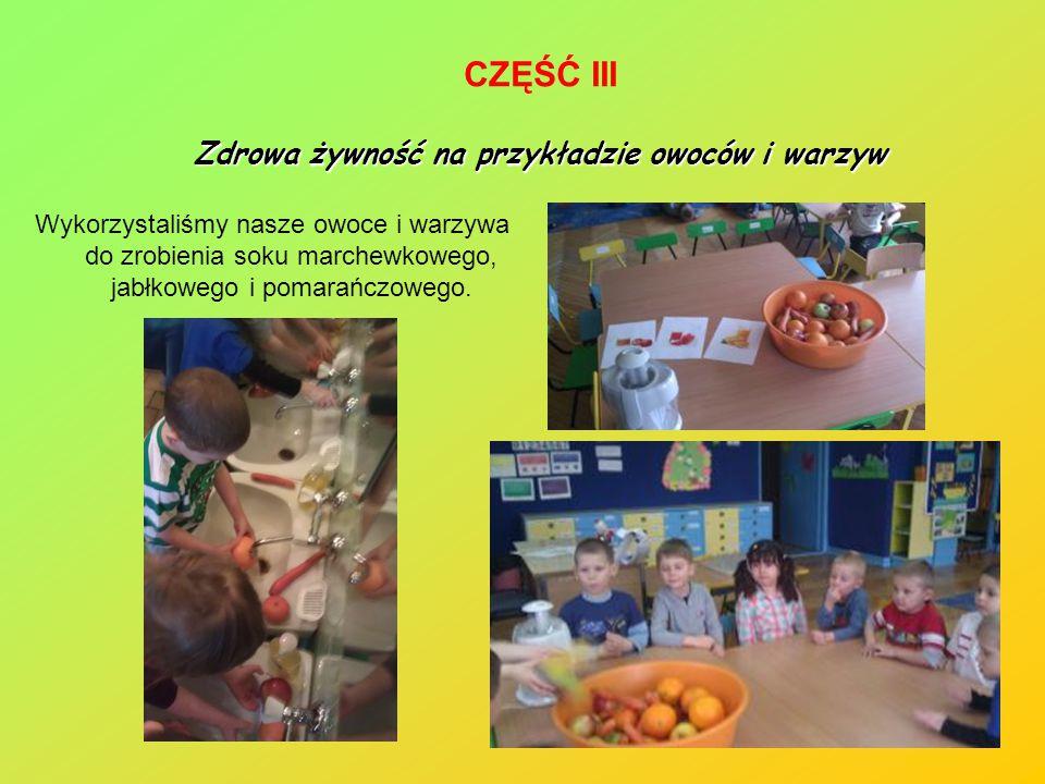 CZĘŚĆ III Zdrowa żywność na przykładzie owoców i warzyw