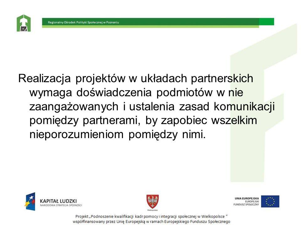 Realizacja projektów w układach partnerskich wymaga doświadczenia podmiotów w nie zaangażowanych i ustalenia zasad komunikacji pomiędzy partnerami, by zapobiec wszelkim nieporozumieniom pomiędzy nimi.