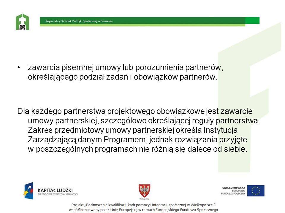zawarcia pisemnej umowy lub porozumienia partnerów, określającego podział zadań i obowiązków partnerów.