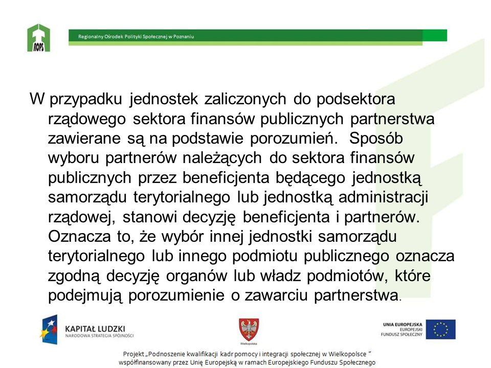 W przypadku jednostek zaliczonych do podsektora rządowego sektora finansów publicznych partnerstwa zawierane są na podstawie porozumień.