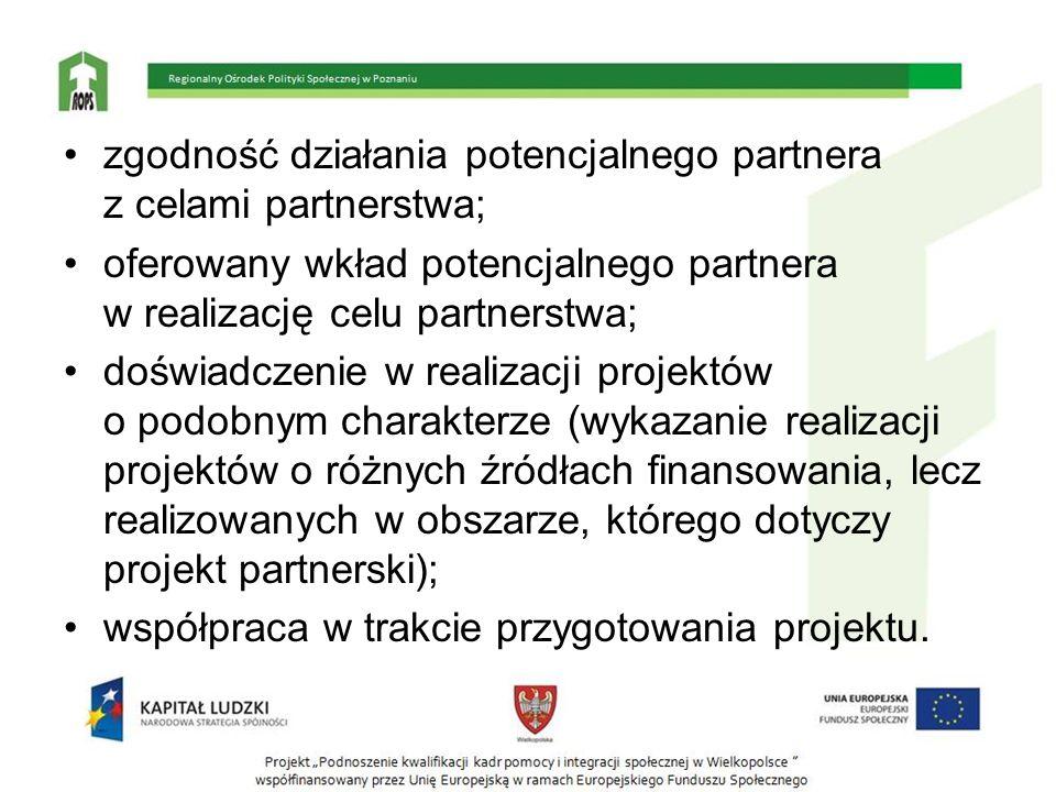 zgodność działania potencjalnego partnera z celami partnerstwa;
