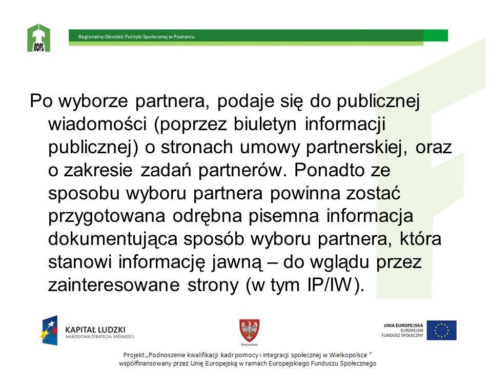 Po wyborze partnera, podaje się do publicznej wiadomości (poprzez biuletyn informacji publicznej) o stronach umowy partnerskiej, oraz o zakresie zadań partnerów.