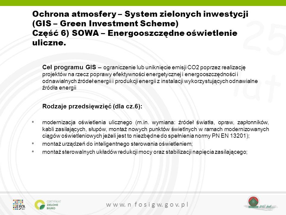 Ochrona atmosfery – System zielonych inwestycji (GIS – Green Investment Scheme) Część 6) SOWA – Energooszczędne oświetlenie uliczne.