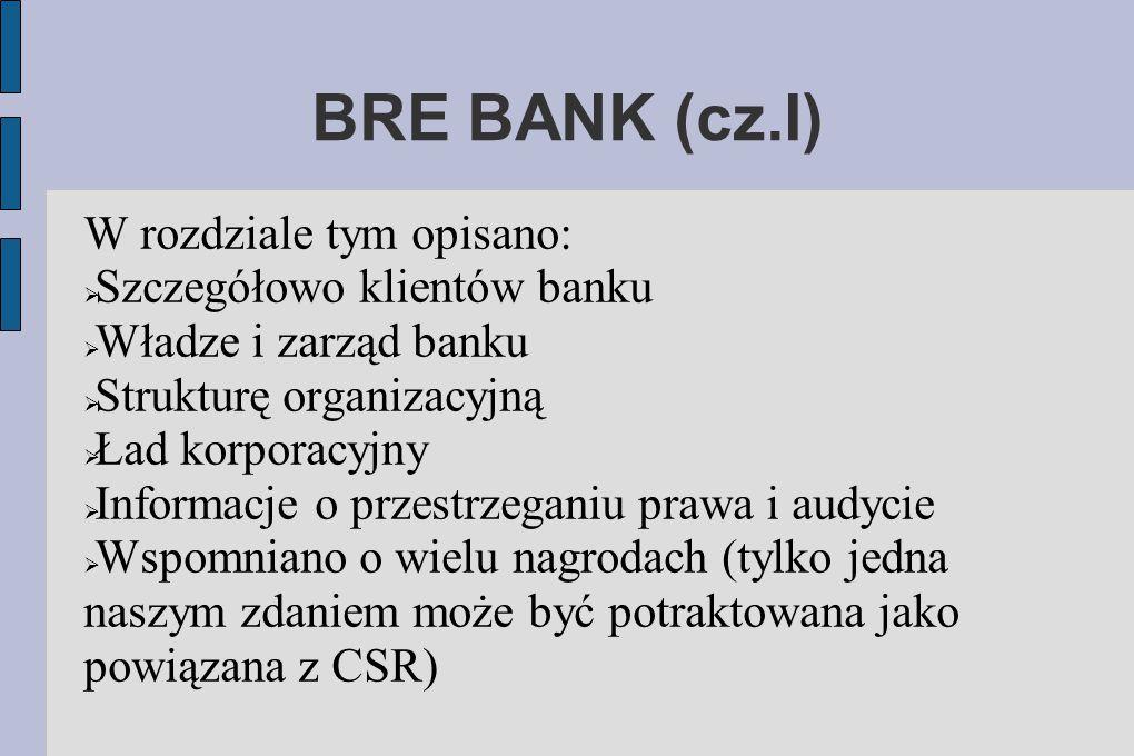 BRE BANK (cz.I) W rozdziale tym opisano: Szczegółowo klientów banku