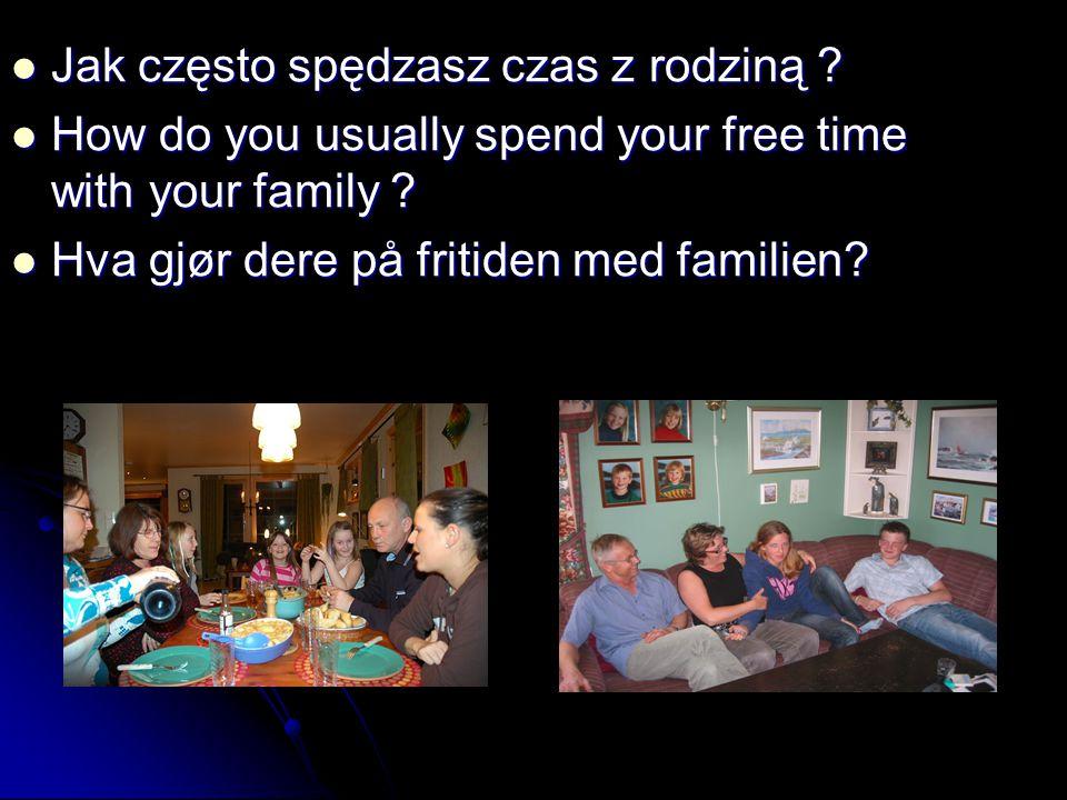 Jak często spędzasz czas z rodziną