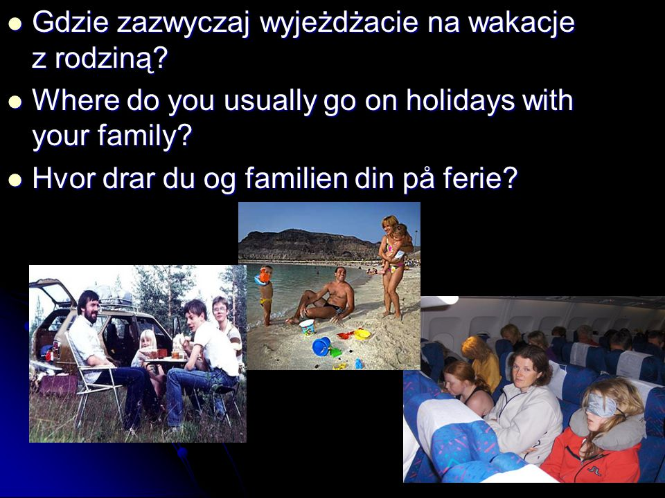 Gdzie zazwyczaj wyjeżdżacie na wakacje z rodziną