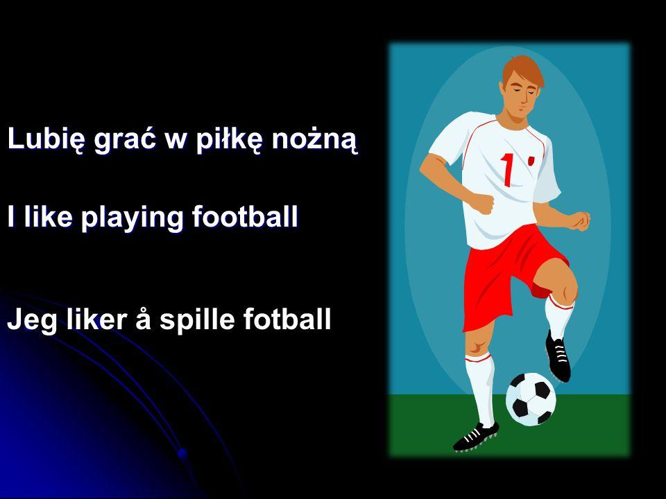 Lubię grać w piłkę nożną