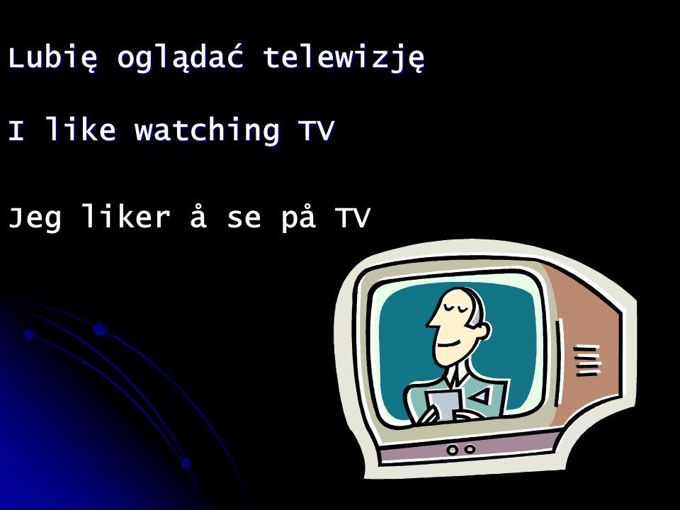 Lubię oglądać telewizję