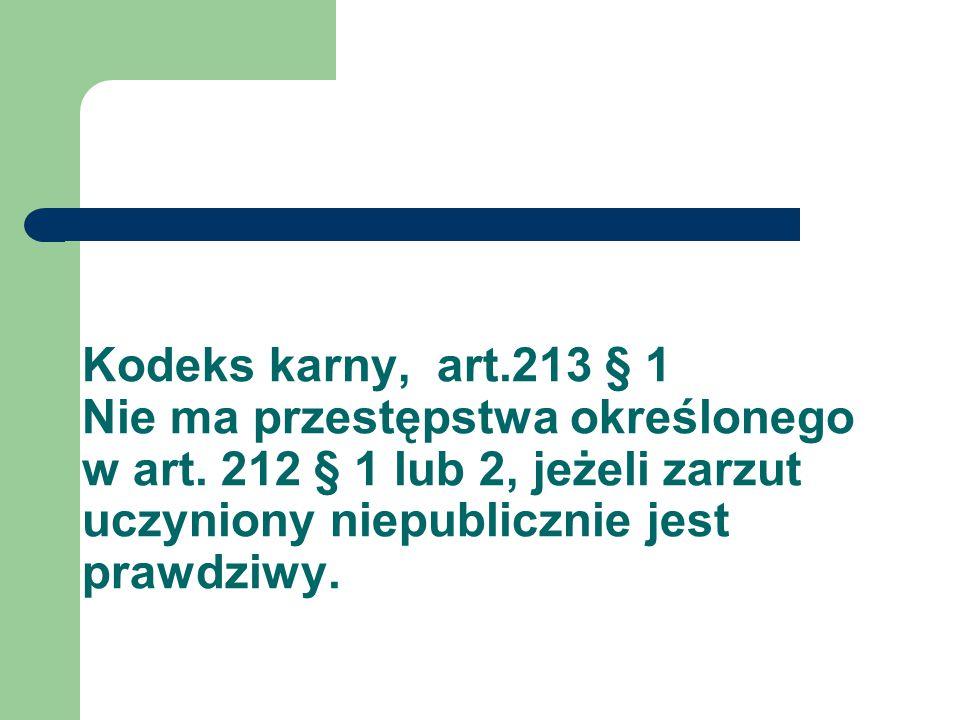 Kodeks karny, art. 213 § 1 Nie ma przestępstwa określonego w art