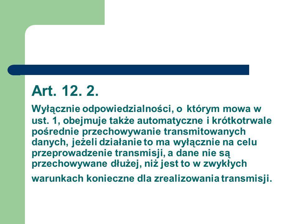 Art. 12. 2. Wyłącznie odpowiedzialności, o którym mowa w ust