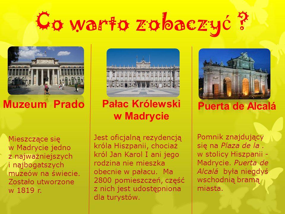 Co warto zobaczyć Muzeum Prado Pałac Królewski Puerta de Alcalá