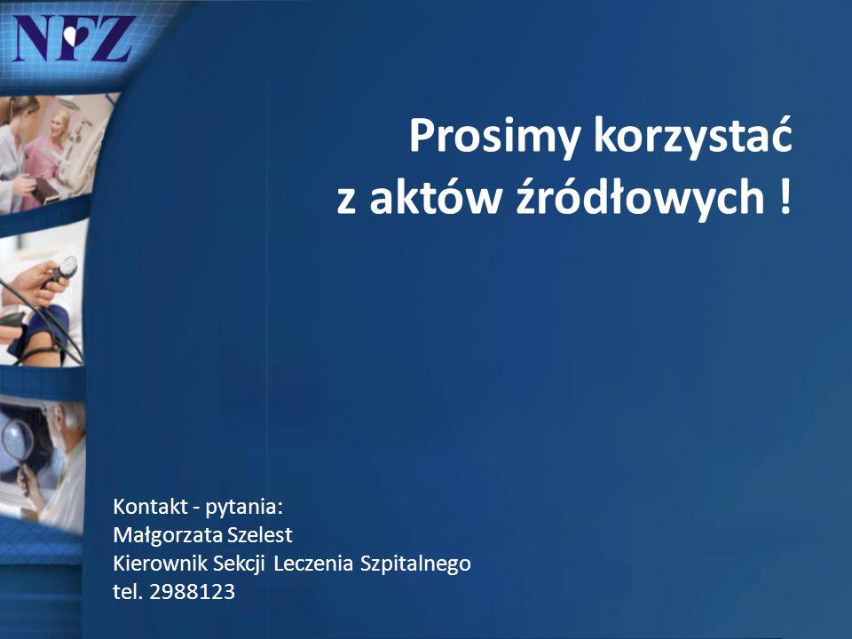 Prosimy korzystać z aktów źródłowych ! Kontakt - pytania: