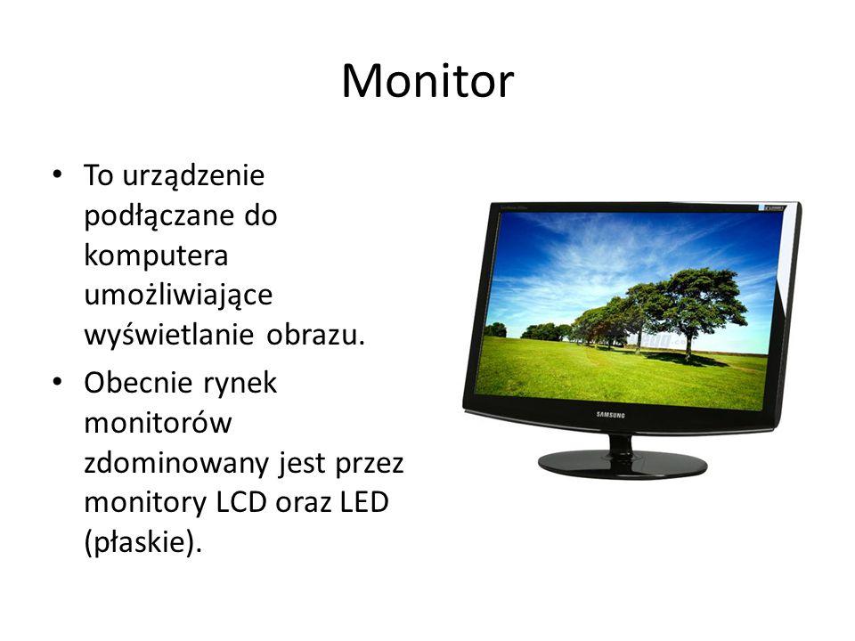 Monitor To urządzenie podłączane do komputera umożliwiające wyświetlanie obrazu.